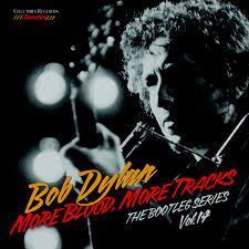 Bob Dylan – More Blood, More Tracks – The Bootleg Series Vol. 14