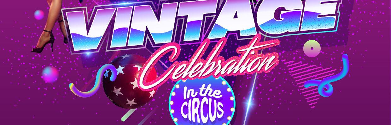 "VINTAGE CELEBRATION ""In the Circus"": toda la info"